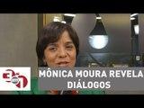 Mônica Moura revela diálogos de membros do governo de Dilma Rousseff