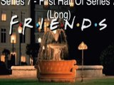Friends - Opening Season 7 version 1 (Long Version) || Intro