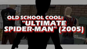 Old School Cool - Ultimate Spider-Man (2005)