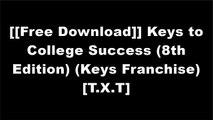[nrwwJ.FREE DOWNLOAD] Keys to College Success (8th Edition) (Keys Franchise) by Carol J. Carter, Sarah Lyman KravitsKevin CarrollPearson EducationAlan Brinkley Z.I.P