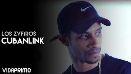 Lo$ Zafiro$ - Cubanlink
