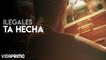 Ilegales - Ta Hecha