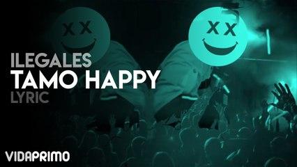 Ilegales - Tamo Happy