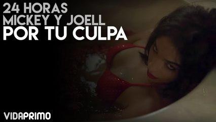 24 HORAS Mickey y Joell - Por Tu Culpa [Official Video]