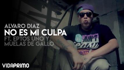 Álvaro Díaz - No Es Mi Culpa ft. Eptos Uno & Muelas de Gallo