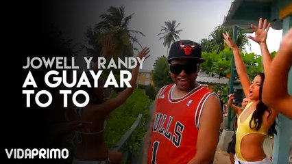 Jowell y Randy - A Guayar To To