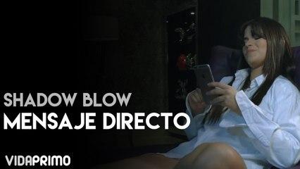 Shadow Blow - Mensaje Directo (DM)