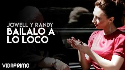 Jowell y Randy - Bailalo A Lo Loco