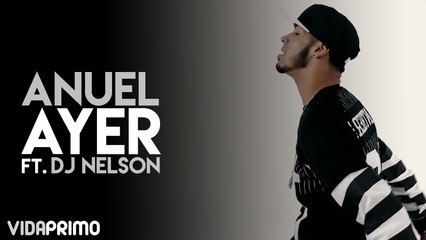 Ayer ft. Anuel [Official Video]