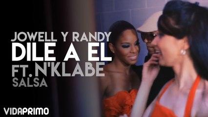 Jowell y Randy - Dile a El ft. N'Klabe (Salsa Version)
