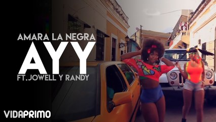 Amara La Negra - Ayy ft. Jowell y Randy and Various Artists
