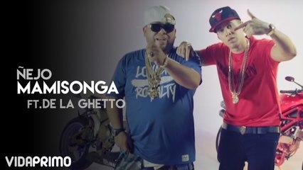 Ñejo - Mamisonga ft. De la Ghetto