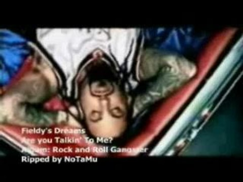 Fieldy's Dreams - Are You Talkin' To Me