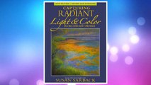 Download PDF Capturing Radiant Light & Color in Oils and Pastels FREE