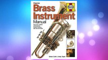 Brass Instrument Manual: How to buy, maintain and set up your trumpet, trombone, tuba, horn and cornet FREE Download PDF