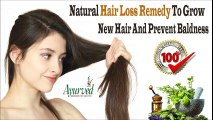 Natural Hair Loss Remedy To Grow New Hair And Prevent Baldness