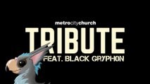 MetroCity Church Tribute (Feat. Black Gryph0n)