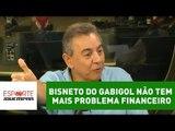 """Flavio: """"bisneto do Gabigol não tem mais problema financeiro"""""""