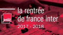 France Inter - Rentrée 2017-2018