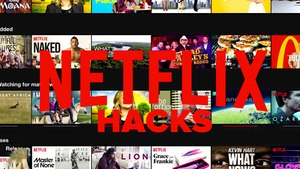 Max Out Your Netflix With 4 Awesome Hacks