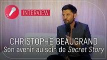 """Christophe Beaugrand (Secret Story) : """"Quand je m'ennuie quelque part, je ne reste pas"""""""