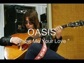 Oasis - extrait inédit - Show Me Your Love