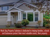 Protect your Valuable Property - Work Dog Property Solutions