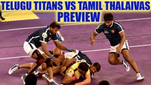 PKL 2017: Telugu Titans lock horns with Tamil Thalaivas, Match preview | Oneindia News