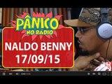 Naldo Benny - Pânico - 17/09/15