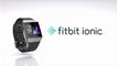 Présentation de Ionic, la nouvelle smartwatch de chez fitbit
