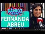 Fernanda Abreu fala sobre a liberdade de expressão das redes sociais nos dias atuais | Pânico