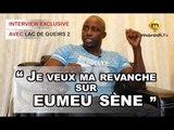 """Lac de Guiers 2 : """" Je veux ma revanche sur EUMEU SENE"""""""