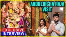 Monalisa & Vikrant Visit Andhericha Raja Ganpati | EXCLUSIVE | Special Segment