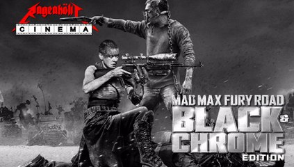 Mad Max Month: FURY ROAD (Black & Chrome)