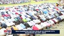 Mga kababayan nating Muslim sa Marawi City, nagdiwang ng Eid'l Adha