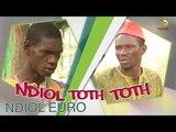 Sketch - Ndiol Toth Toth - Ndiol Euro