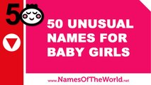 50 unusual names for baby girls - the best baby names - www.namesoftheworld.net