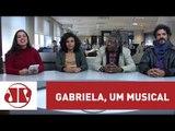 """Em Cartaz: atores do espetáculo """"Gabriela, Um Musical""""   Jovem Pan"""