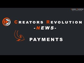 When do I get paid by Creators Revolution? - Creators Revolution News #2 : Payments