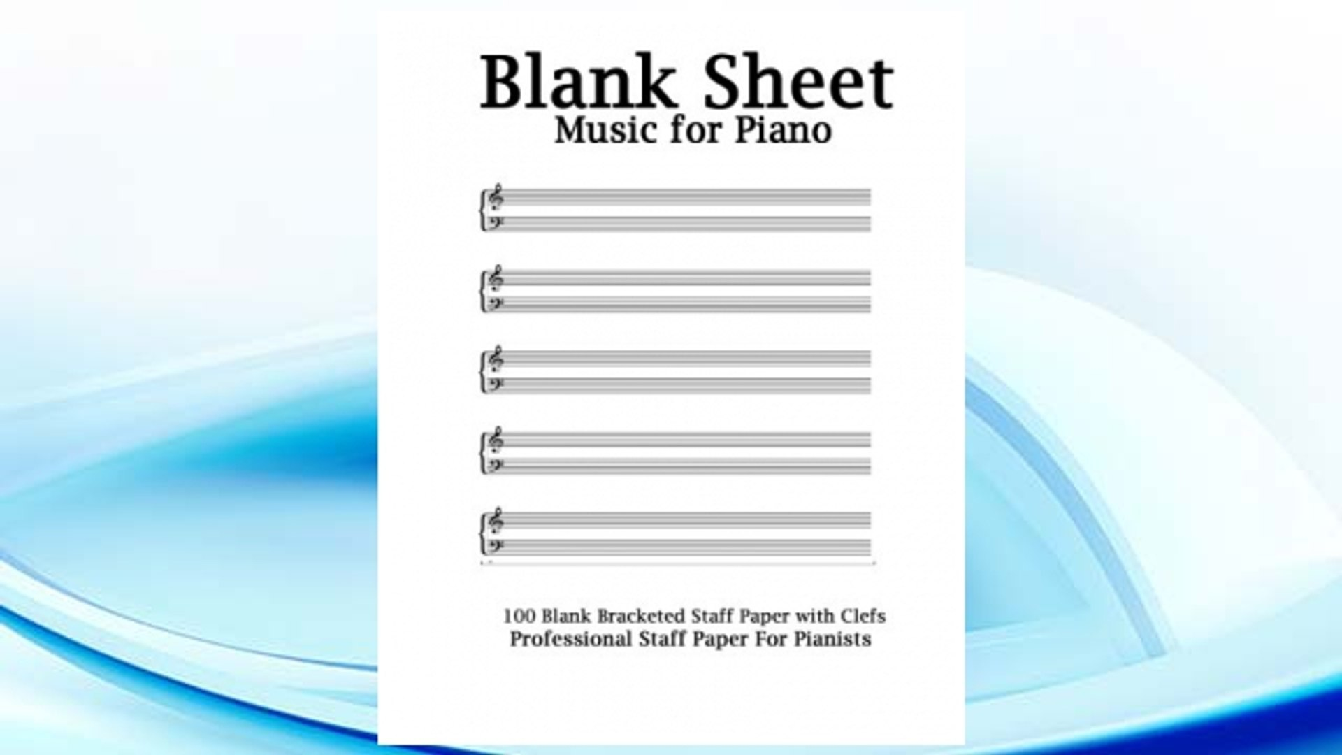 Blank Sheet Music For Piano: White Cover, Bracketed Staff Paper, Clefs Notebook,100 pages,100 full s