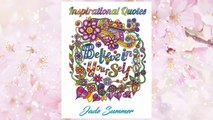 Inspirational Quotes: An Adult Coloring Book with Motivational Sayings, Positive Affirmations, and Flower Design Patterns for Relaxation and Stress Relief FREE Download PDF
