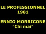 "ENNIO MORRICONE  ""Chi Mai""  du film Le Professionnel avec Jean Paul Belmondo"