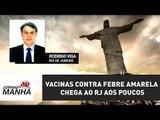 Lote de vacinas contra febre amarela chega ao RJ aos poucos | Jornal da Manhã