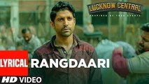Rangdaari Lyrical Video Song - Farhan Akhtar , Arijit Singh , Diana Penty , Arjunna Harjaie - Lucknow Central 2017 ( GCMovies )