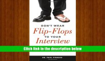 Download [PDF]  Don t Wear Flip-Flops to Your Interview: And Other Obvious Tips That You Should Be
