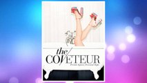 Download PDF The Coveteur: Private Spaces, Personal Style FREE