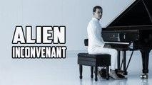 Alien inconvenant ®