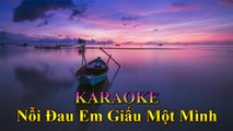 Remix Music - Karaoke : Nỗi Đau Em Giấu Một Mình [ Entertainment - Nhạc Trẻ Buồn ]
