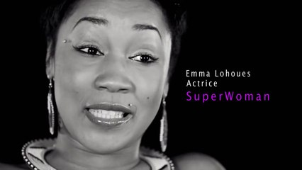 SUPER WOMAN Emma Lohoues