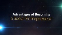 Advantages of Becoming a Social Entrepreneur